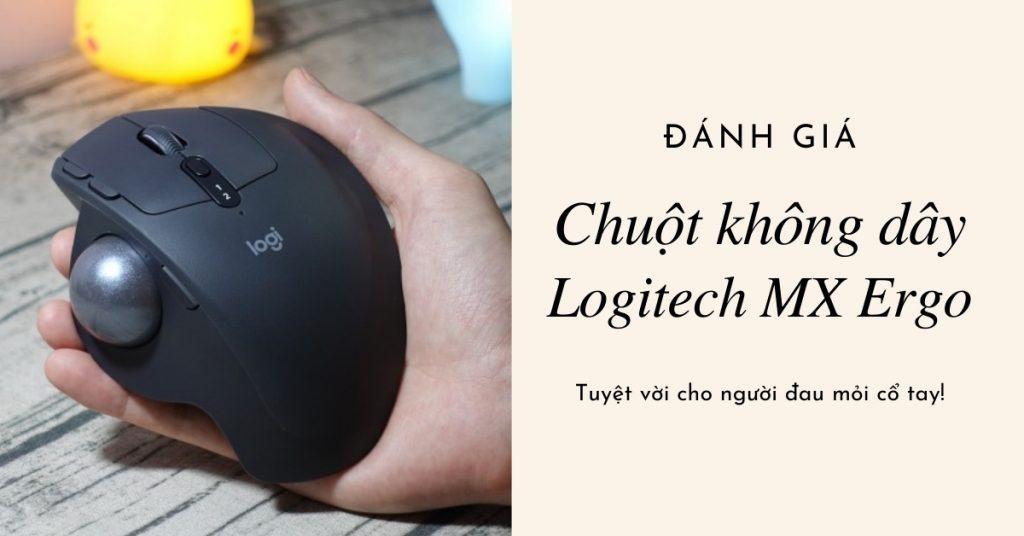 Đánh giá Logitech MX Ergo