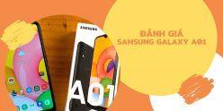 Đánh giá Samsung Galaxy A01: Mỏng, nhẹ, mạnh vừa đủ, camera tốt
